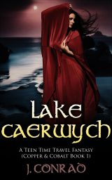 Lake Caerwych: A Teen Time Travel Fantasy