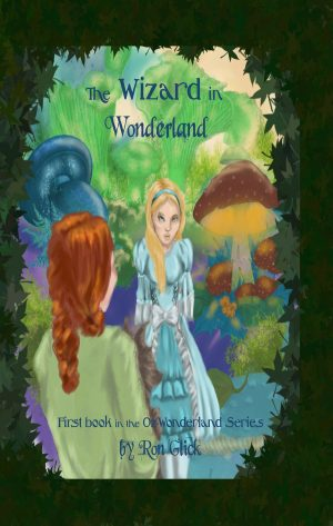 The Wizard In Wonderland (Book 1 of the Oz-Wonderland Series)
