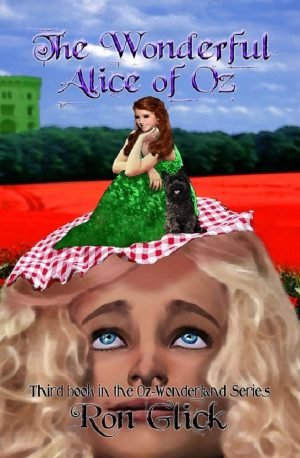 The Wonderful Alice of Oz (Book 3 of the Oz-Wonderland Series)