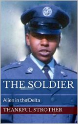 The Soldier - Alien in the Delta