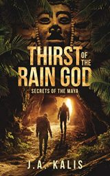 Thirst Of The Rain God (Secrets Of The Maya) an enthralling adventure thriller.