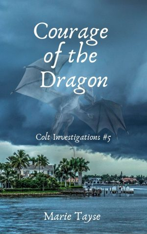 Courage of the Dragon (Colt Investigations #5)