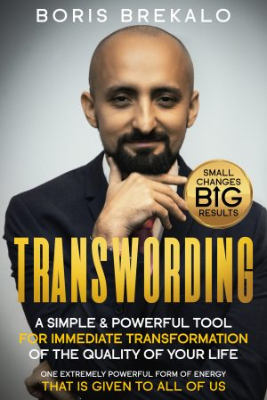 TRANSWORDING: A simple and powerful tool for immediate transformation of the quality of your life