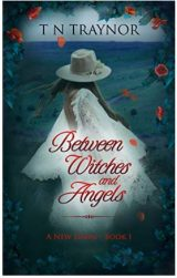 Between Witches and Angels (A New Dawn Book 1) by T N Traynor