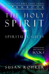 The Holy Spirit – Spiritual Gifts Workbook: Listening Prayer Applications for Book 1