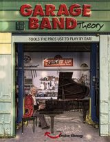 Garage Band Theory: Tools the Pros Use to Play by Ear