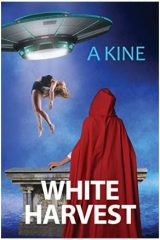 White Harvest (Beyond the Veil of Propaganda) by A Kine