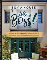 Buy a House ...Like a Boss! | An Easy Guide for Today's Home Buyer