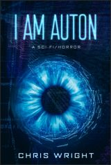 I Am Auton By Chris Wright (#3 in the Survival Trilogy)