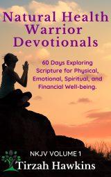 Natural Health Warrior Devotionals
