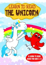 Learn to Read : The Unicorn - A Learn to Read Book for Kids 3-5