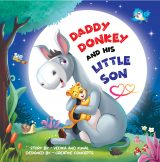 Daddy Donkey And His Little Son: A children's picture book about the love between a father and son