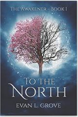 To the North by Evan Grove