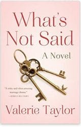 What's Not Said: A Novel by Valerie Taylor