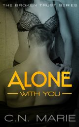 Alone With You: The Broken Trust Series #1