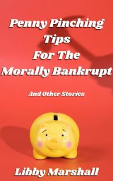 Penny Pinching Tips for the Morally Bankrupt