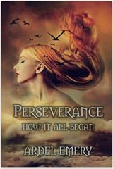Perseverance: How It All Began by Ardel Emery