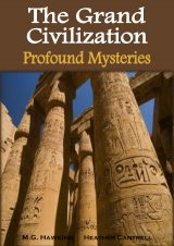 The Grand Civilization, Ancient Egypt's Profound Mysteries: The Esoteric Sources of Their