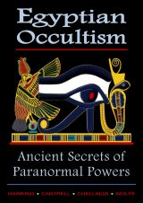 Egyptian Occultism, Ancient Secrets of Paranormal Powers: From the Great Master Kalika-Khenmetaten