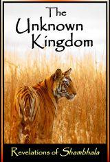 The Unknown Kingdom, Revelations of Shambhala: A Journey of Discovery