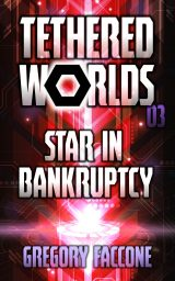 Tethered Worlds Book 03 Releases Today
