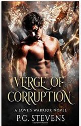 Verge of Corruption: : A Love's Warrior Novel Series by P.C. Stevens