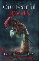 Our Fearful Roots