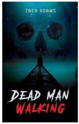 Dead Man Walking (The Ivyverse Book 1 ) by Zach Adams