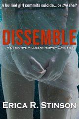 Dissemble(Detective Millicent Harvey #2)