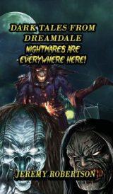 Dark Tales from Dreamdale #1. Nightmares Are Everywhere Here!