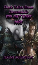 Dark Tales from Dreamdale #3. You Can't Scare Mare