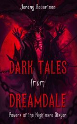 Dark Tales from Dreamdale #4. Powers of the Nightmare Slayer