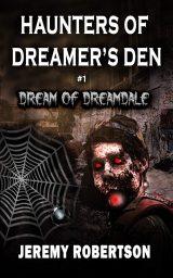 Haunters of Dreamer's Den #1: Dream of Dreamdale