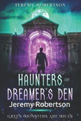 Haunters of Dreamer's Den #2: Green Monsters Are Mean