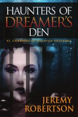 Haunters of Dreamer's Den #3. Chambers of Haunted Dreamers