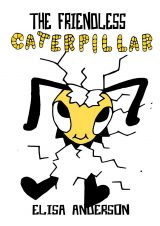 The Friendless Caterpillar - A Colorful Bedtime Story Book for Kids of 3-5 years and above