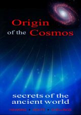 Origin of the Cosmos, Secrets of the Ancient World
