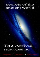 The Arrival, 55,500,000 B.C., Secrets of the Ancient World