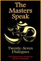 The Masters Speak, Twenty-Seven Dialogues: The Himalayan Journals