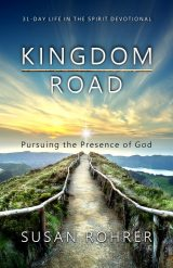 Kingdom Road: Pursuing the Presence of God (31-Day Life in the Spirit Devotional)