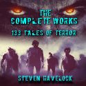 The Complete Collected Works of Steven Havelock: 120 Thrilling Short Stories and 13 Gripping Novellas