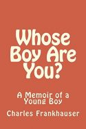 Whose Boy Are You? A Memoir of a Young Boy