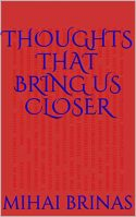 Thoughts That Bring Us Closer