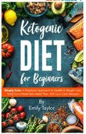 Ketogenic Diet for Beginners: Simply Keto: A Practical Approach to Health & Weight Loss