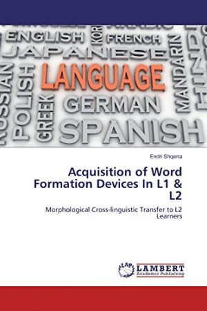Acquisition of Word Formation Devices In L1 & L2: Morphological Cross-linguistic Transfer to L2 Lear