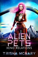 Alien Pets - Life gets weird when you're adopted by an alien.