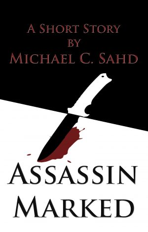 Assassin Marked by Michael C. Sahd
