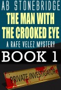 The Man with the Crooked Eye -- Rafe Velez Mystery 1