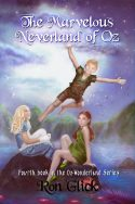 The Marvelous Neverland of Oz  (Book 4 of the Oz-Wonderland Series)