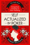 Self-Actualized by Poker: The Path from Categorical Learning to Free- Thinking